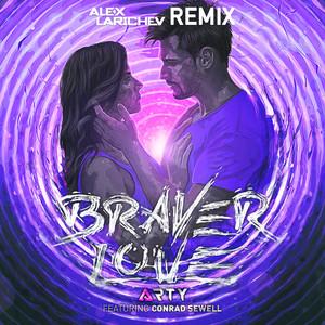 Braver Love (Alex Larichev Remix)