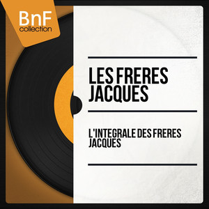 L'intégrale Des Frères Jacques album