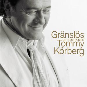 Gränslös - Det bästa med Tommy Körberg (2012 version)