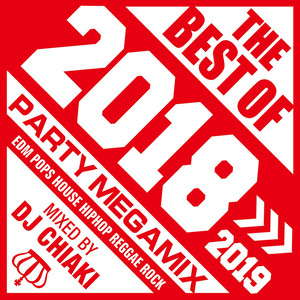 THE BEST OF 2018 mixed by DJ CHIAKI album