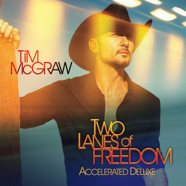 Tim McGraw Two Lanes Of Freedom (Accelerated Deluxe) album cover