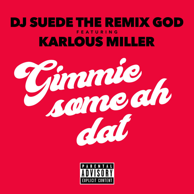 Gimme Some Ah Dat (feat. Karlous Miller)