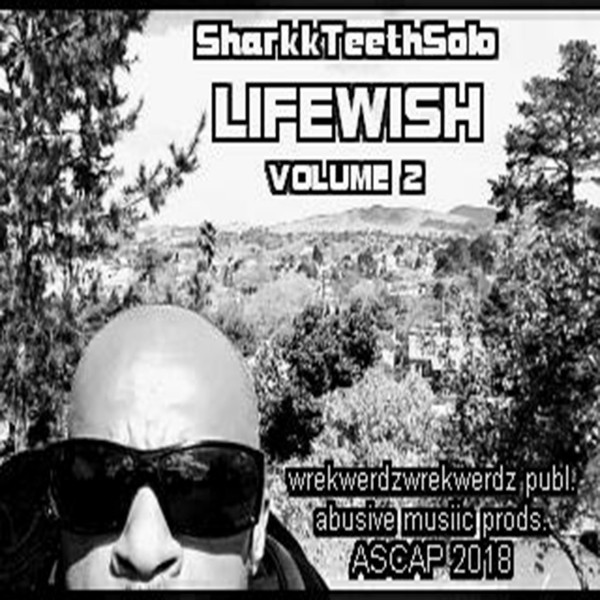 Album cover for LIFEWISH VOL. 2 by SharkkTeethSolo