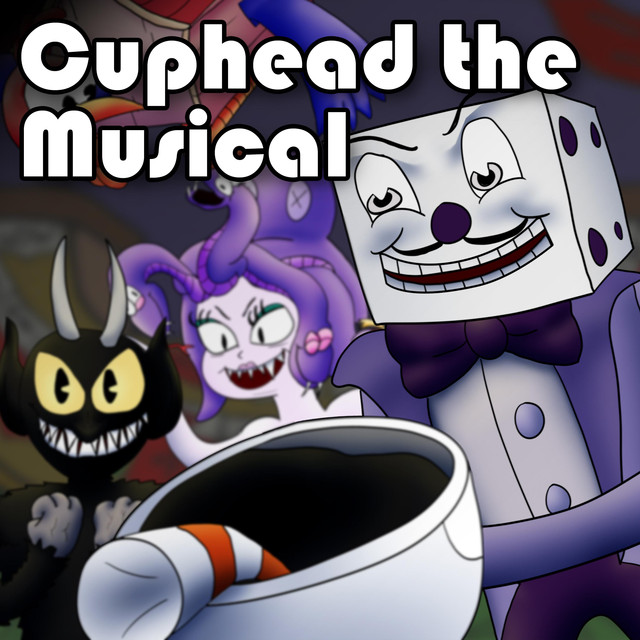 Cuphead the Musical