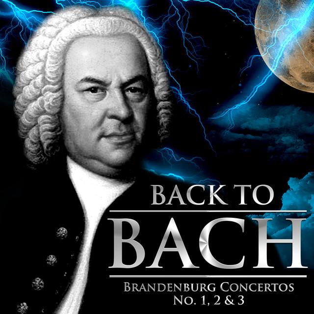 Back to Bach - Brandenburg Concertos No. 1, 2 & 3
