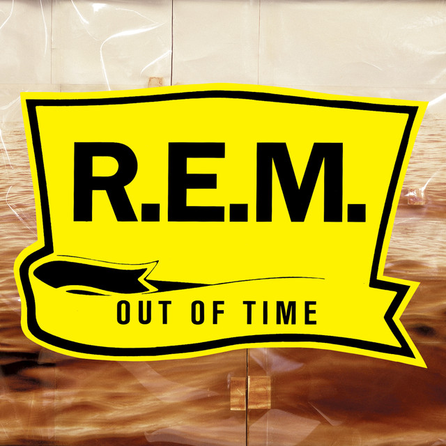 Album cover for Out Of Time (25th Anniversary Edition) by R.E.M.