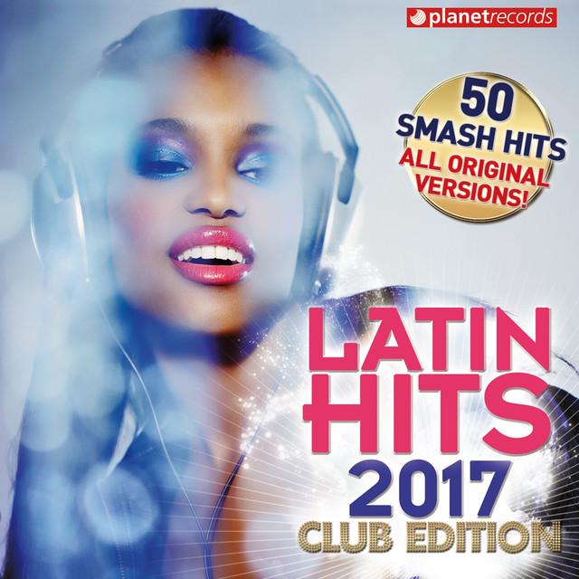 Album cover for Latin Hits 2017 Club Edition - 50 Latin Music Hits (Reggaeton, Urbano, Salsa, Bachata, Dembow, Merengue, Timba, Cubaton Kuduro, Latin Fitness) by Various Artists