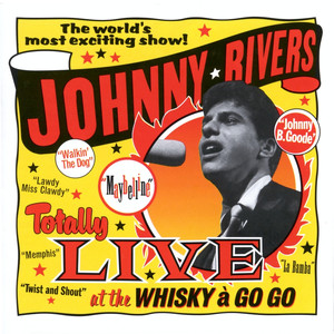 Totally Live At The Whisky A Go Go - Johnny Rivers