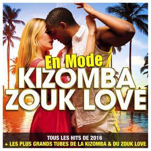 En mode Kizomba Zouk Love : Tous les Hits de 2016 et les plus grands tubes de la Kizomba & du Zouk Love