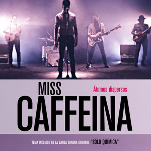 Átomos dispersos  - Miss Caffeina