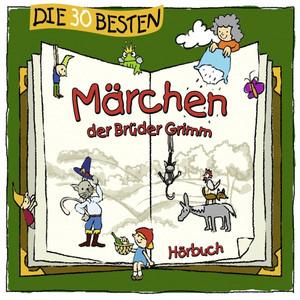 Die 30 besten Märchen der Brüder Grimm Audiobook