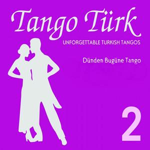 Tango Türk, Vol. 2 (Dünden Bugüne Tango) Albümü
