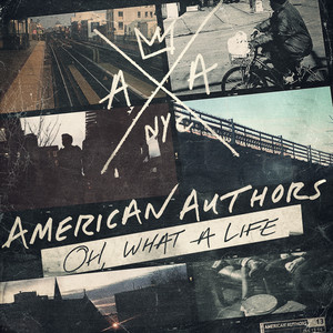 Oh, What A Life - American Authors