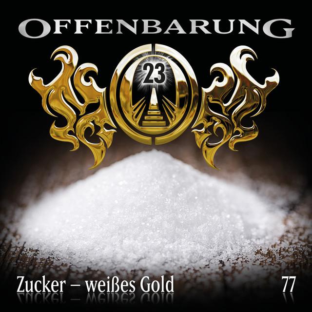 Folge 77: Zucker - weißes Gold von Offenbarung 23