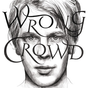 Wrong Crowd (East 1st Street Piano Tapes) album