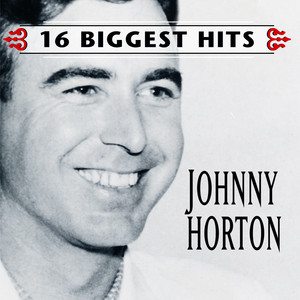 Johnny Horton - 16 Biggest Hits - Johnny Horton