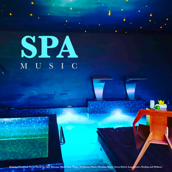 Spa Music: Relaxing Piano and Ocean Waves For Spa, Massage Music