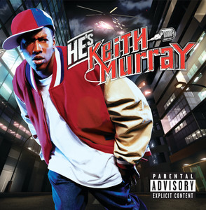 He's Keith Murray (Explicit Version)