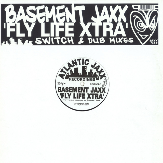 Fly Life Xtra, A Song By Basement Jaxx On Spotify