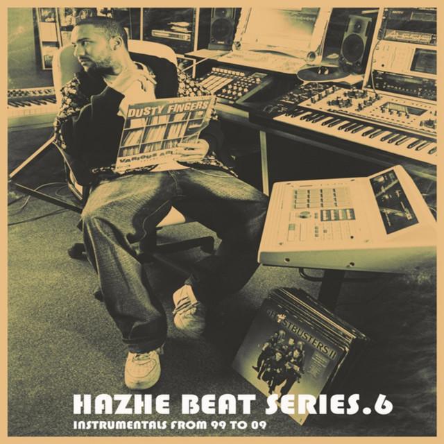 Hazhe Beat Series (Vol. 6. Instrumentals From 99 to 09)