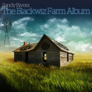 Sandy Rivera Presents The Blackwiz Farm album