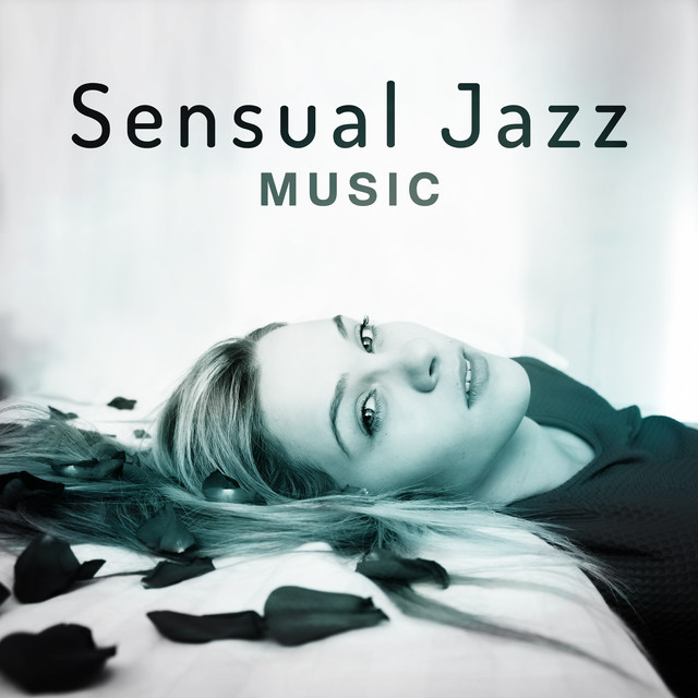 Sensual Jazz Music Erotic Jazz Moves Sensual Massage Romantic Piano Sounds Sexy Evening By Romantic Piano Background Music Academy On Spotify