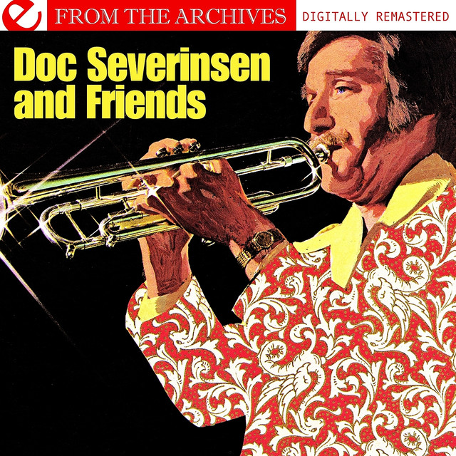 Doc Severinsen And Friends - From The Archives (Digitally Remastered)