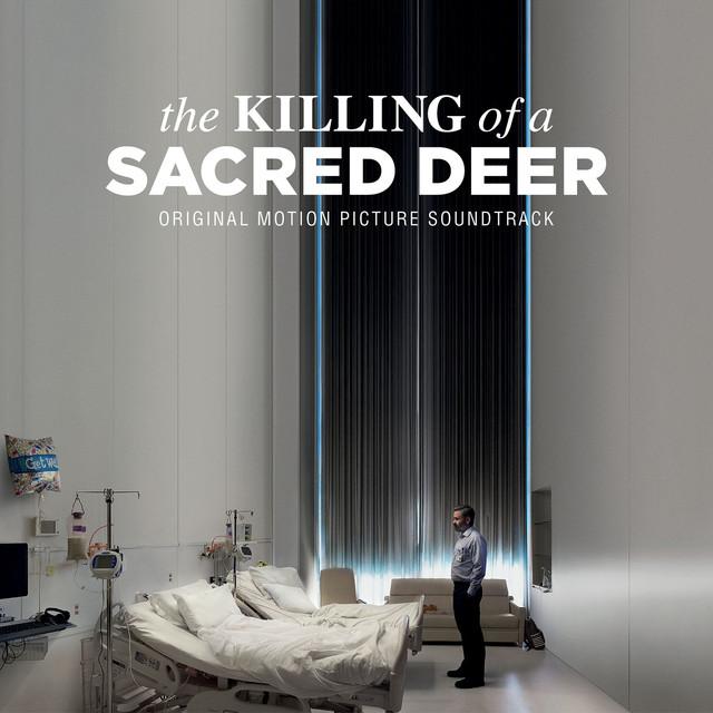 The Killing Of A Sacred Deer (Original Motion Picture Soundtrack)