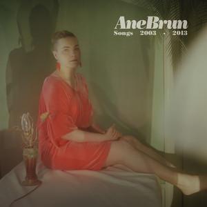 Songs 2003-2013 - Ane Brun