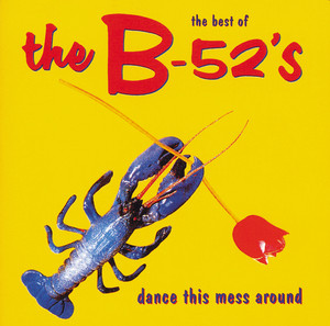 Dance The Mess Around - The Best Of The B-52's Albumcover