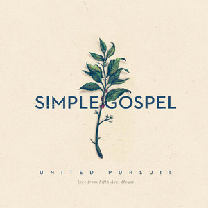 Simple Gospel  - United Pursuit