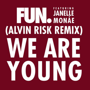 We Are Young (feat. Janelle Monáe) [Alvin Risk Remix]