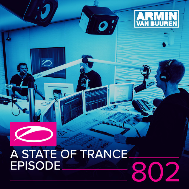Album cover for A State Of Trance Episode 802 by Armin van Buuren