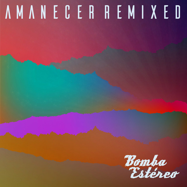 Album cover for Amanecer (Remixed) by Bomba Estéreo