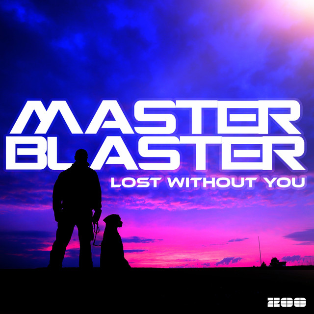 Master Blaster - Lost Without You