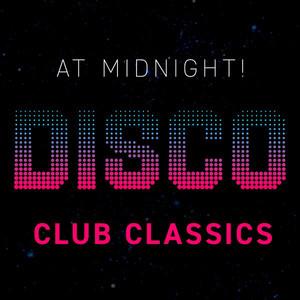 At Midnight! Disco Club Classics