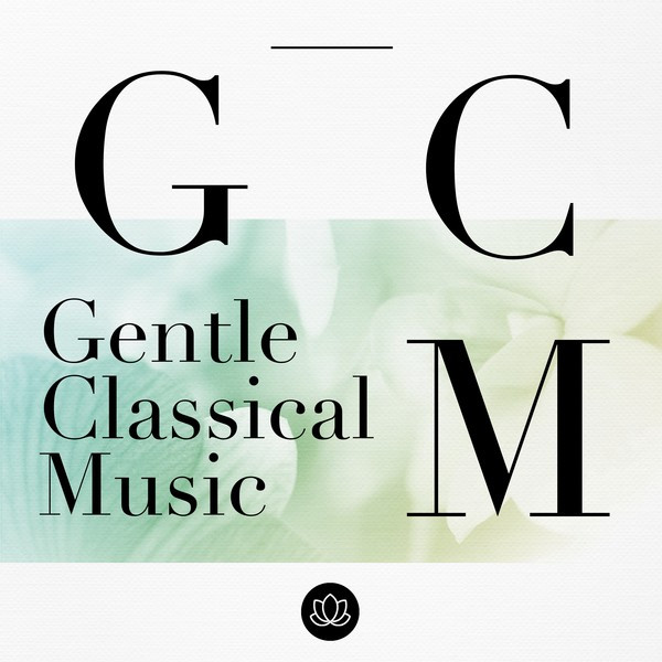 Album cover for Gentle Classical Music by Various Artists