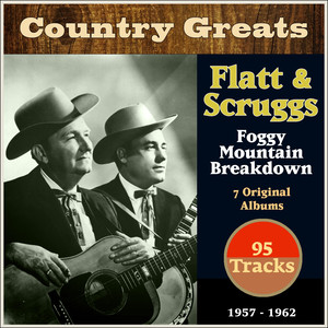 Foggy Mountain Breakdown (Country Greats - 7 Original Albums 1957-1962 - 95 Tracks)