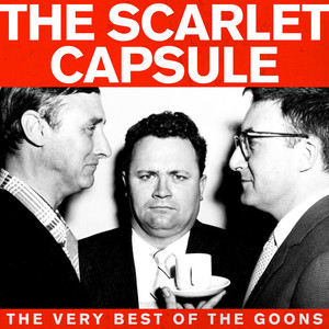 The Scarlett Capsule, The Very Best Of The Goons (Remastered) album