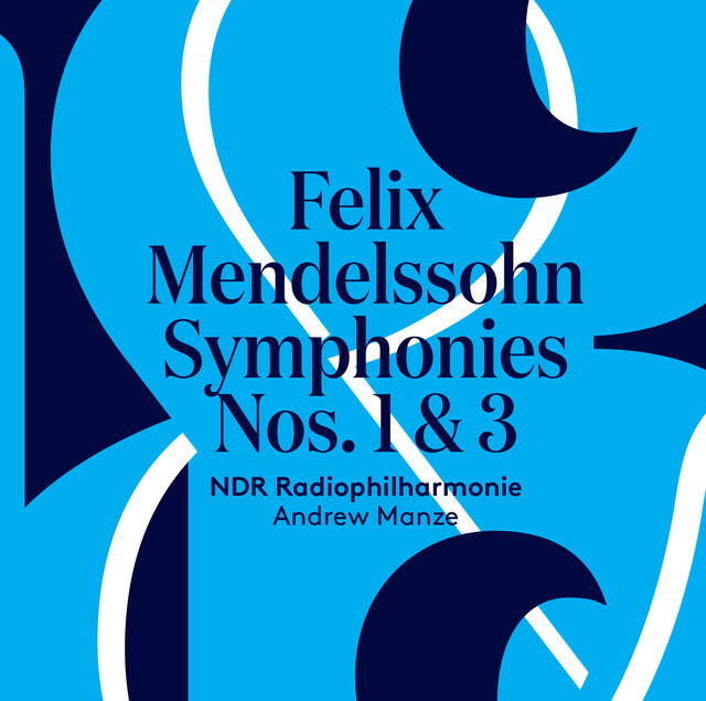 Mendelssohn: Symphonies No. 1 & 3