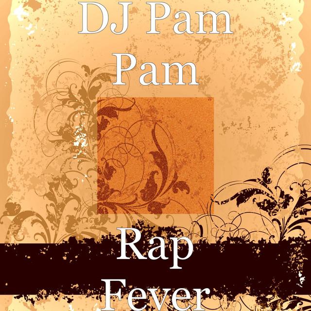 Album cover for Rap Fever by DJ Pam Pam