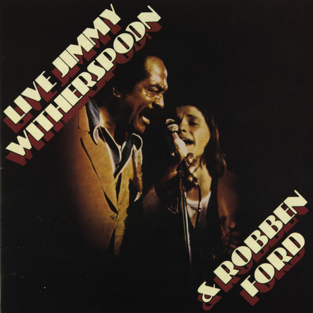 Live: Jimmy Witherspoon & Robben Ford (Live at The Ash Grove/ 1976)