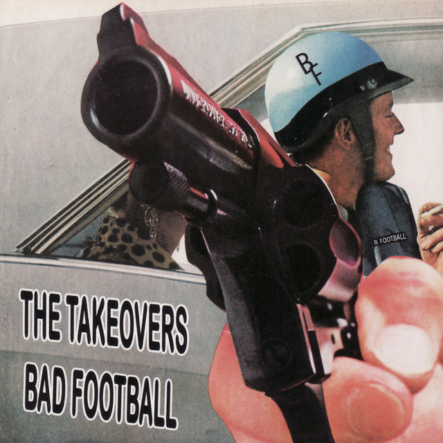 Album cover for Bad Football by The Takeovers