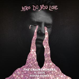 Who Do You Love (R3HAB Remix) Albümü