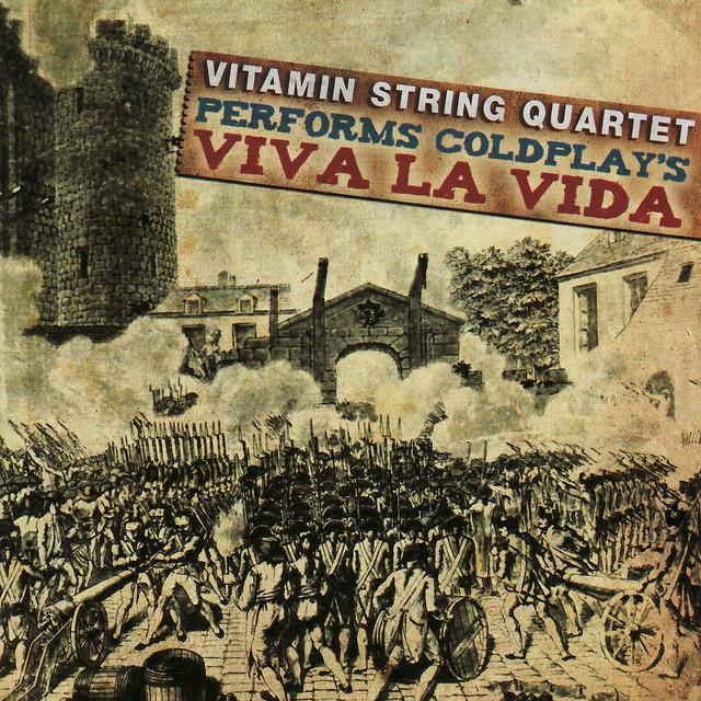 Vitamin String Quartet Performs Coldplay Vitamin String Quartet: Vitamin String Quartet Performs Coldplay's Viva La Vida By