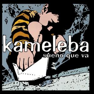 Sueño Que Va - Kameleba