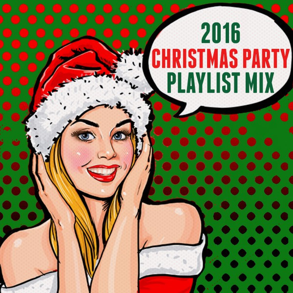2016 Christmas Party Playlist Mix