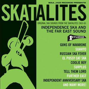 Skatalites: Independence Ska and the Far East Sound – Original Ska Sounds from The Skatalites 1963-65 album