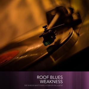 Roof Blues Weakness album