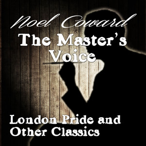 The Master's Voice - London Pride and Other Classics